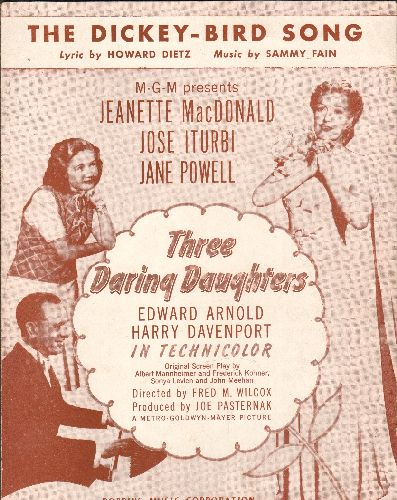 MacDonald, Jeanette, Jose Iturbi, Jane Powell - The Dickey-Bird Song - Vintage SHEET MUSIC for the song featured in film -Three Daring Daughters- (NICE Movie-Poster style cover art!) - EX8/ - Sheet Music