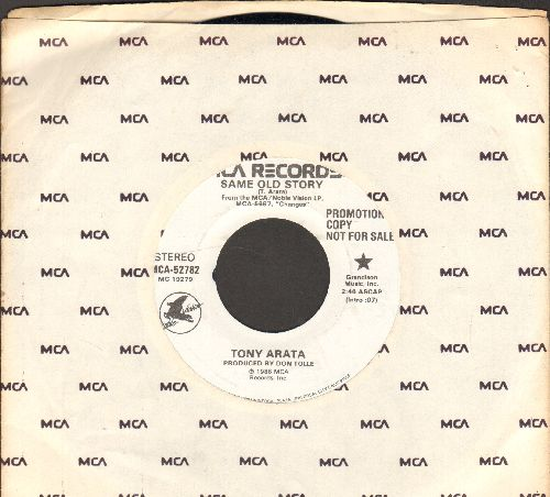 Arata, Tony - Same Old Story (double-A-sided DJ advance pressing with MCA company sleeve) - NM9/ - 45 rpm Records