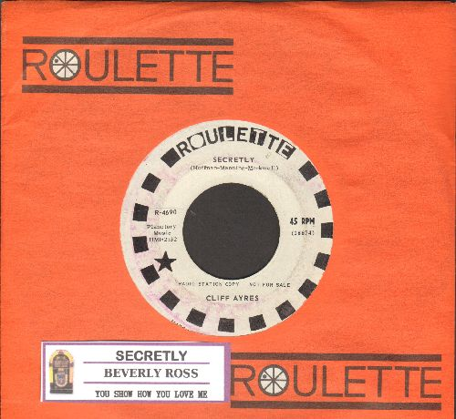 Ayres, Cliff - Secretly (ULTRA-DREAMY Teen Idol Version of the Jimmie Rodgers Hit)/You Show How You Love Me (DJ advance copy with juke box label and vintage Roulette company sleeve) - NM9/ - 45 rpm Records