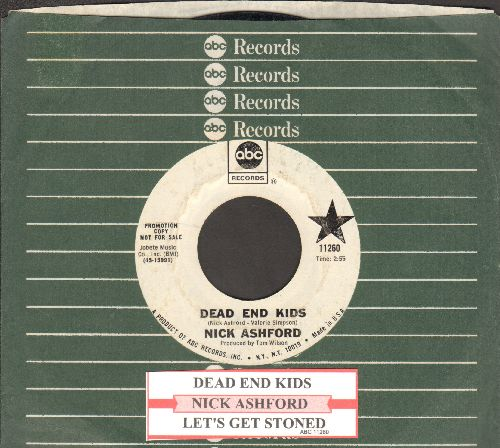 Ashford, Nick - Dead End Kids/Let's Get Stoned (DJ advance pressing with juke box label and company sleeve) - EX8/ - 45 rpm Records