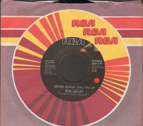 Astley, Rick - Never Gonna Give You Up/Never Gonna Give You Up (Instrumental) (with RCA company sleeve) - EX8/ - 45 rpm Records