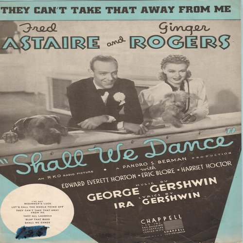 Astaire, Fred & Ginger Rogers - They Can't Take That Away From Me - Vintage SHEET MUSIC for song featured in Fred Astair/Ginger Rogers film -Shall We Dance- (NICE portrait of stars!) - VG7/ - Sheet Music
