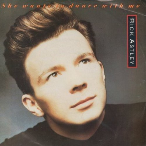 Astley, Rick - She Wants To Dance With Me/She Wants To Dance With Me (Instrumental) (with picture sleeve) - NM9/EX8 - 45 rpm Records