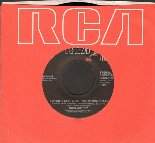 Astley, Rick - It Would Take A Strong Strong Man/You Move Me (with RCA company sleeve) - VG7/ - 45 rpm Records