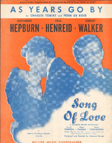 Hepburn, Katherine, Paul Henreid, Robert Walker - As Years Go By - Vintage SHEET MUSIC for song featured in 1947 film -Song Of Love- starring Katherine Hepburn (NICE cover art featuring 3 co-stars!) - VG7/ - Sheet Music