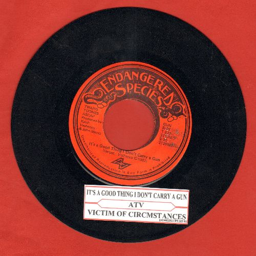 ATV - It's A Good Thing I Don't Carry A Gun/Victim Of Circumstance (RARE Rock 2-sider with juke box label) - NM9/ - 45 rpm Records