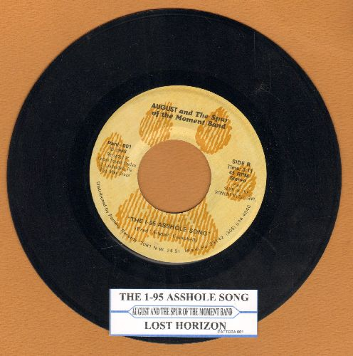 August & The Spur of the Moment Band - The I-95 As*hole Song Were You Born An As*hole, Or Did You Work At It All Your Life?/Lost Horizons (with juke box label) (Risque humor!) - EX8/ - 45 rpm Records