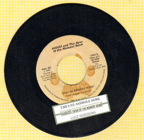 August & The Spur of the Moment Band - The I-95 As*hole Song Were You Born An As*hole, Or Did You Work At It All Your Life?/Lost Horizons (with juke box label) (Risque humor!) - NM9/ - 45 rpm Records