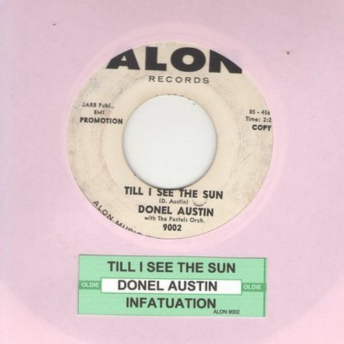 Austin, Donel - Till I See The Sun/Infatuation (DJ advance pressing with juke box label) - VG7/ - 45 rpm Records