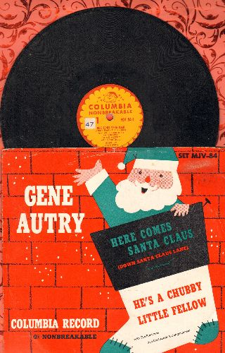 Autry, Gene - Here Comes Santa Claus/He's A Chubby Little Fellow (10 inch 78rpm record with picture cover) - VG7/EX8 - 78 rpm