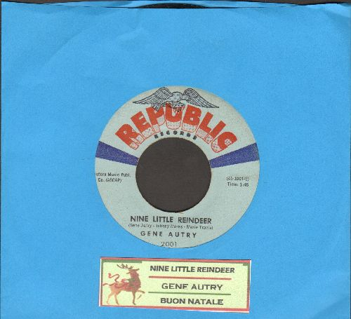 Autry, Gene - Buon Natale (Means Merry Christmas)/Nine Little Reindeer (with juke box label) - VG7/ - 45 rpm Records