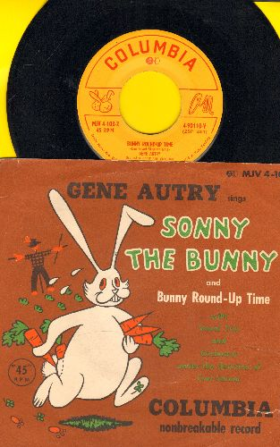 Autry, Gene - Sonny The Bunny/Bunny Round-Up Time (with picture sleeve) - EX8/VG7 - 45 rpm Records