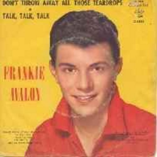 Avalon, Frankie - Don't Throw Away All Those Teardrops/Talk, Talk, Talk (w/pic) - NM9/VG7 - 45 rpm Records