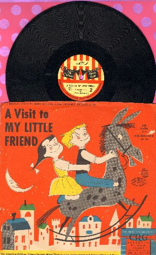 Rose, Norman - A Visit To My Little Friend - A Musical Story By Marty Robonson - For Rhythmic Participation (10 inch 78 rpm record with picture cover) - NM9/EX8 - 78 rpm