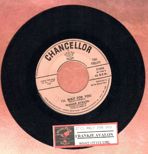 Avalon, Frankie - I'll Wait For You/What Little Girl (with juke box label) - EX8/ - 45 rpm Records