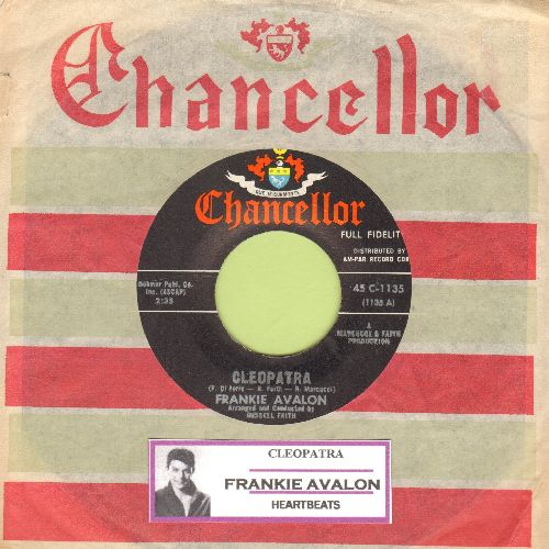Avalon, Frankie - Cleopatra/Heartbeats (RARE Teen Idol 2-sider with vintage Chancellor company sleeve and juke box label) - NM9/ - 45 rpm Records