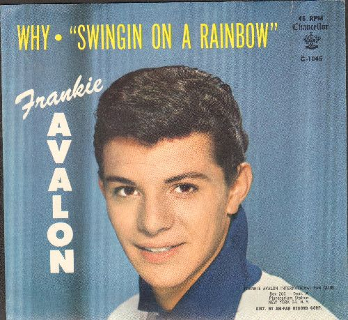 Avalon, Frankie - Why/Swingin' On A Rainbow (with blue background picture sleeve and juke box label) - NM9/EX8 - 45 rpm Records