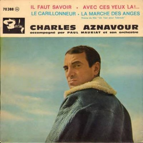 Aznavour, Charles - Il Faut Savoir/Avec Ces Yeux La!/Le Carillonneur/La Marche Des Anges (vinyl EP record with picture cover, French Pressing, sung in French) - NM9/EX8 - 45 rpm Records