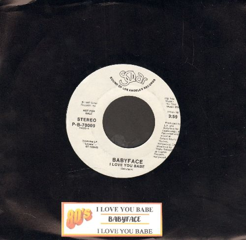 Babyface - I Love You Babe (double-A-sided DJ advance pressing with juke box label) - NM9/ - 45 rpm Records