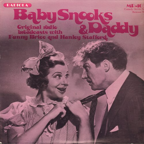 Brice, Fanny, Hanley Stafford - Baby Snooks & Daddy - Original Radio Broadcast with Fany Brice and Hanley Stafford (Vinyl LP record) - NM9/NM9 - LP Records