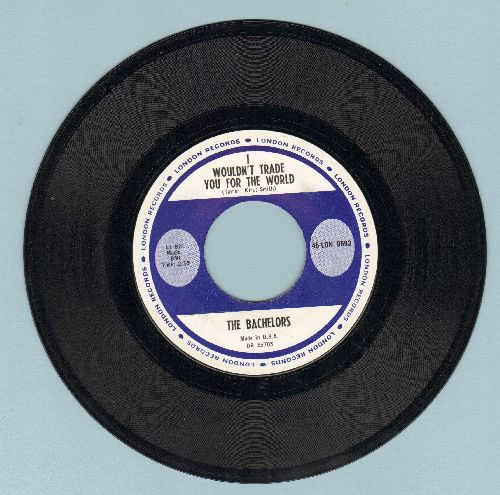 Bachelors - I Wouldn't Trade You For The World/Beneath The Willow Tree  - EX8/ - 45 rpm Records