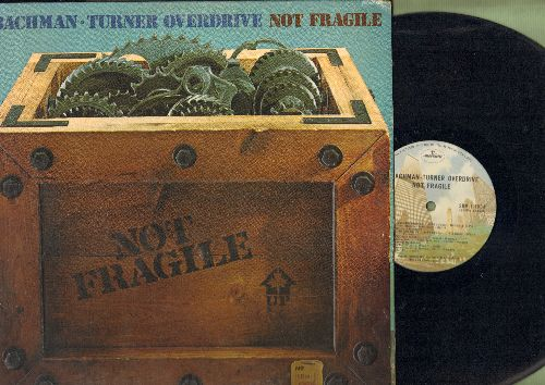 Bachman-Turner Overdrive - Not Fragile: You Ain't Seen Nothing Yet, Sledgehammer, Roll On Down The Highway: (vinyl STEREO LP record, gate-fold cover) - NM9/EX8 - LP Records