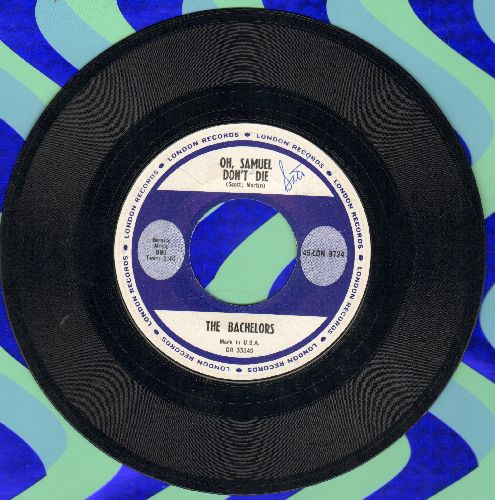 Bachelors - Oh, Samuel Don't Die/No Arms Can Ever Hold You - EX8/ - 45 rpm Records