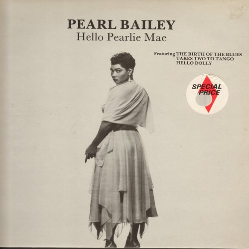 Bailey, Pearl - Hello Perlie Mae: Takes Two To Tango, Running Wild, I Ain't Got Nobody, Toot Toot Tootsie Goodbye (Vinyl MONO LP record, re-issue of vintage recordings, factory sticker on cover) - M10/EX8 - LP Records