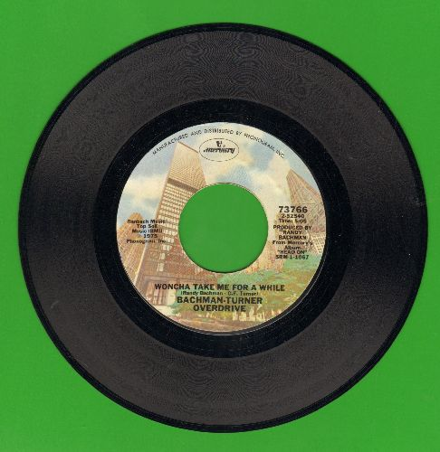 Bachman-Turner Overdrive - Woncha Take Me For A While/Take It Like A Man - EX8/ - 45 rpm Records
