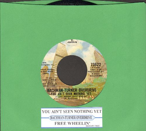 Bachman-Turner Overdrive - You Ain't Seen Nothing Yet/Free Wheelin' (with juke box label) - NM9/ - 45 rpm Records
