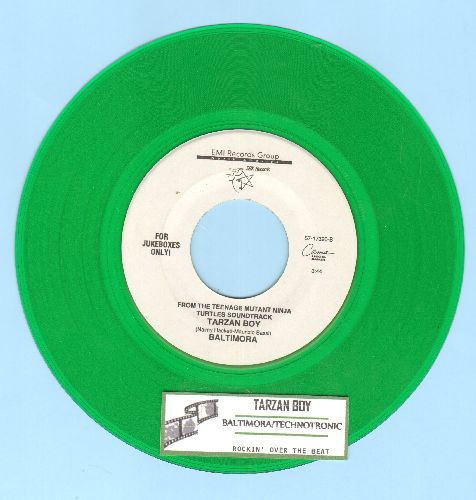 Baltimora - Tarzan Boy (as featured in film 'Teenage Mutant Ninja Turtles')/Rockin' Over The Beat by Technotronic on flip side (green vinyl DJ copy with juke box label) - NM9/ - 45 rpm Records