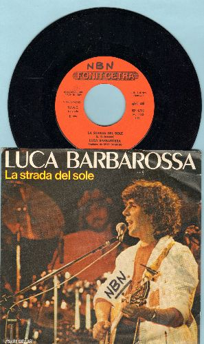 Barbarossa, Luca - La strada del sole/La mia chitarra (Italian Pressing with picture sleeve, sung in Italian) - NM9/EX8 - 45 rpm Records