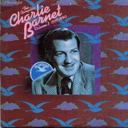 Barnet, Charlie - The Complete Charlie Barnet Vol. 3 (1939-1940): What's New, Lilacs In The Rain, Clap Hands Here Comes Charlie, Cuban Boogie Woogie, Tappin' At The Tappa, It's A Wonderful World, Busy As A Bee, So far So Good, more1 (2 vinyl LP record set