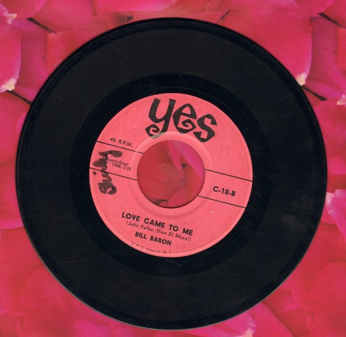 Baron, Bill - Love Came To Me (cover version of Dion Hit)/Dear Lonely Hearts (by Al Freed on flip-side) - VG7/ - 45 rpm Records