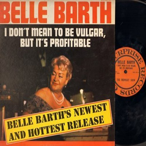 Barth, Belle - I Don't Mean To Be Vulgar, But It's Profitable - Belle Barth's Newst And Hottest Release (vinyl LP record, recorded LIVE) - EX8/NM9 - LP Records
