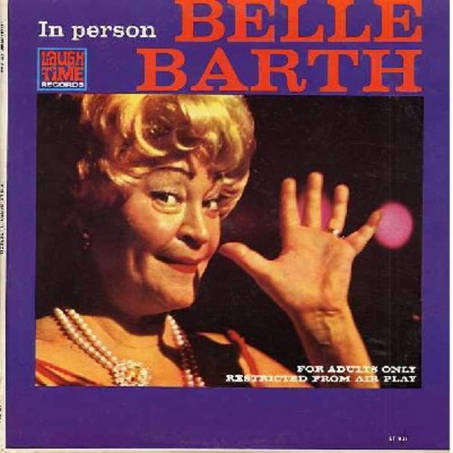 Barth, Belle - In Person: Another Outing with America's Favorite Broad of Comedy - for grown-ups only! (Vinyl LP record) - EX8/VG7 - LP Records