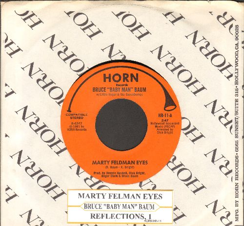 Baum, Bruce Baby Man - Marty Feldman Eyes (Hilarious parody of -Bette Davis Eyes-)/Reflections, 1 (MINT condition with Horn company sleeve and juke box label) - M10/ - 45 rpm Records