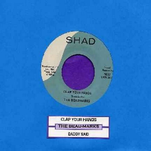 Beau-Marks - Clap Your Hands/Daddy Said (with juke box label) - VG7/ - 45 rpm Records