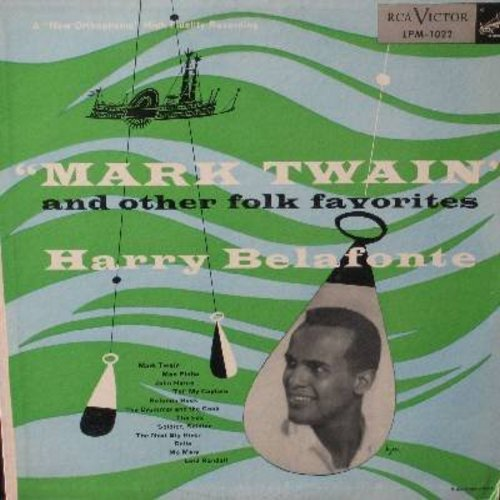 Belafonte, Harry - Mark Twain And Other Folk Favorites: Kalenda Rock, Lord Randall, John Henry, Mo Mary (Vinyl MONO LP record, 1954 first issue) - NM9/VG7 - LP Records