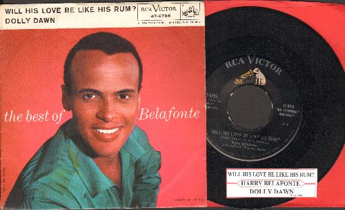 Belafonte, Harry - Will His Love Be Like His Rum?/Dolly Dawn (with picture sleeve and juke box label) - NM9/EX8 - 45 rpm Records