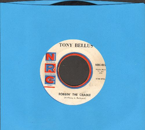 Bellus, Tony - Robbin' The Cradle/Valentine Girl (first pressing) - EX8/ - 45 rpm Records