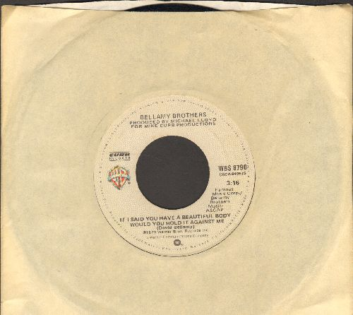 Bellamy Brothers - If I Said You Had A Beautiful Body Would Ypu Hold It Against Me/Make Me Over - EX8/ - 45 rpm Records