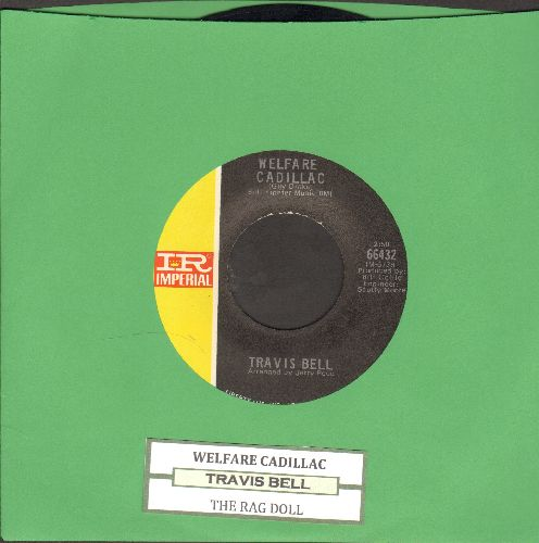 Bell, Travis - Welfare Cadillac/The Rag Doll (with juke box label) - NM9/ - 45 rpm Records