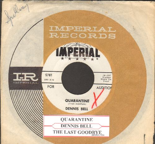 Bell, Dennis - Quarantine/The Last Goodbye (DJ advance pressing with juke box label and Imperial company sleeve) - NM9/ - 45 rpm Records