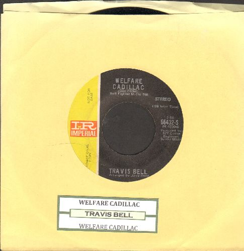 Bell, Travis - Welfare Cadillac/The Rag Doll (DJ advance pressing with juke box label) - NM9/ - 45 rpm Records