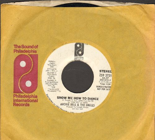 Bell, Archie & The Drells - Show Me How To Dance/How Can I (DJ advance pressing with Philadelphia International company sleeve) - EX8/ - 45 rpm Records