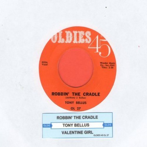 Bellus, Tony - Robbin' The Cradle/Valentine Girl (re-issue with juke box label) - NM9/ - 45 rpm Records
