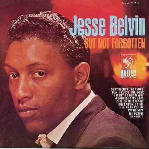 Belvin, Jesse - Jesse Belvin…But Not Forgotten: Sentimental Reasons, Goodnight My Love, Girl Of My Dreams, My Desire, Senorita, I Want To Know Why (Vinyl STEREO LP record, early re-issue of vinatege recordings, NICE condition!) - EX8/EX8 - LP Records