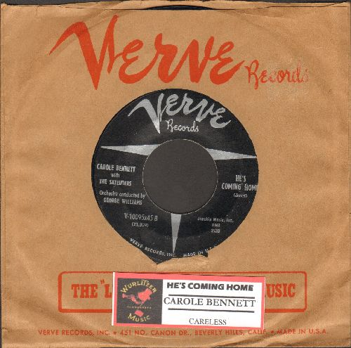 Bennett, Carole & The Satisfiers - He's Comin' Home/Careless (FANTASTIC Female Jazz 2-sider with RARE vintage Verve company sleeve and juke box label) - NM9/ - 45 rpm Records