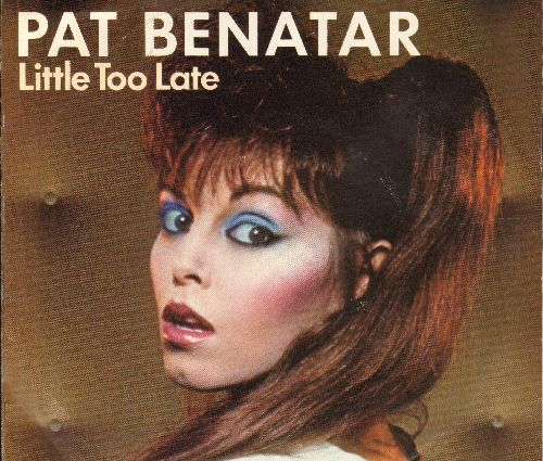 Benatar, Pat - Little Too Late/Fight It Out (with picture saleeve) - EX8/NM9 - 45 rpm Records